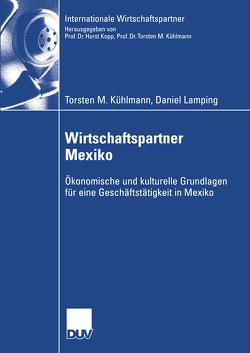 Wirtschaftspartner Mexiko von Kühlmann,  Torsten M., Lamping,  Daniel