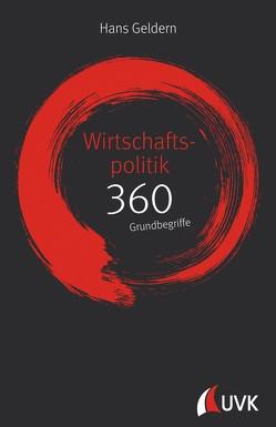 Wirtschaftspolitik: 360 Grundbegriffe kurz erklärt von Geldern,  Hans