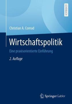 Wirtschaftspolitik von Conrad,  Christian A.