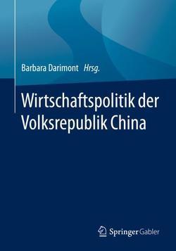 Wirtschaftspolitik der Volksrepublik China von Darimont,  Barbara