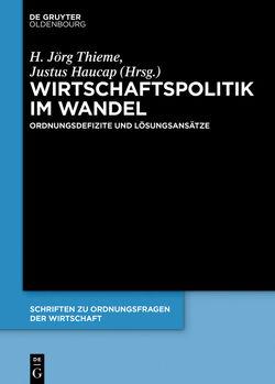 Wirtschaftspolitik im Wandel von Haucap,  Justus, Thieme,  H. Jörg