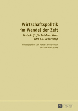 Wirtschaftspolitik im Wandel der Zeit von Blüschke,  Dmitri, Wohlgemuth,  Norbert