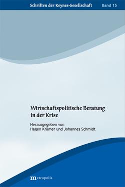 Wirtschaftspolitische Beratung in der Krise von Krämer,  Hagen, Schmidt,  Johannes