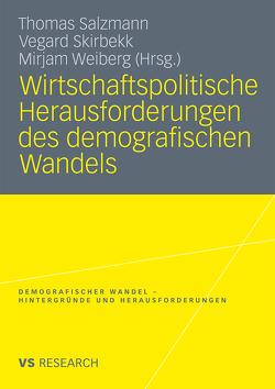 Wirtschaftspolitische Herausforderungen des demografischen Wandels von Salzmann,  Thomas, Skirbekk,  Vegard, Weiberg,  Mirjam