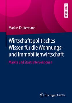 Wirtschaftspolitisches Wissen für die Wohnungs- und Immobilienwirtschaft von Knüfermann,  Markus