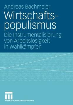 Wirtschaftspopulismus von Bachmeier,  Andreas