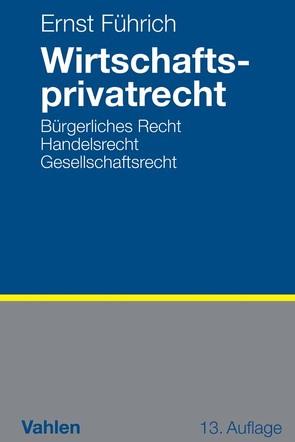 Wirtschaftsprivatrecht von Führich,  Ernst R.