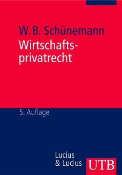 Wirtschaftsprivatrecht von Schünemann,  Wolfgang B