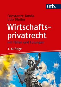 Wirtschaftsprivatrecht von Janda,  Constanze, Pfeifer,  Udo