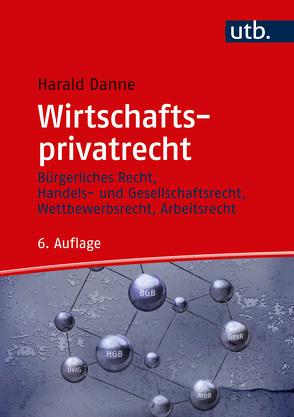Wirtschaftsprivatrecht von Danne,  Harald