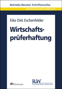 Wirtschaftsprüferhaftung von Eschenfelder,  Eike Dirk
