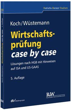 Wirtschaftsprüfung case by case von Koch,  Christopher, Wüstemann,  Jens