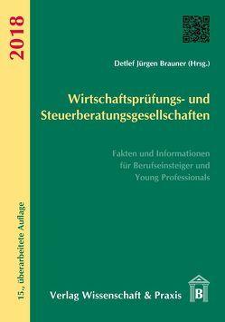 Wirtschaftsprüfungs- und Steuerberatungsgesellschaften 2018 von Brauner,  Detlef Jürgen
