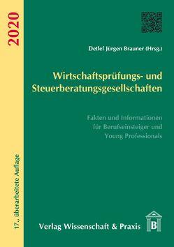 Wirtschaftsprüfungs- und Steuerberatungsgesellschaften 2020 von Brauner,  Detlef Jürgen
