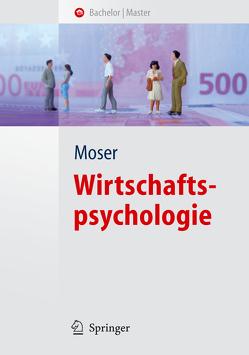 Wirtschaftspsychologie von Moser,  Klaus