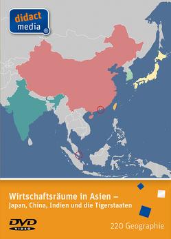 Wirtschaftsräume in Asien – Japan, China, Indien und die Tigerstaaten von Weber,  Juergen