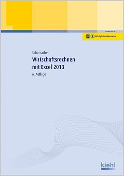 Wirtschaftsrechnen mit Excel 2013 von Schumacher,  Bernt