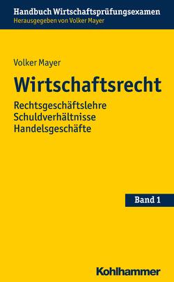 Wirtschaftsrecht von Mayer,  Volker