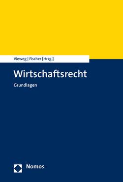 Wirtschaftsrecht von Fischer,  Michael, Vieweg,  Klaus