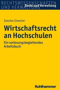 Wirtschaftsrecht an Fachhochschulen von Zwecker,  Kai-Thorsten, Zwecker,  Kathrin