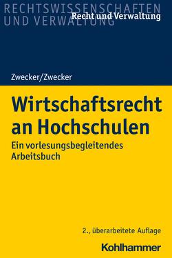 Wirtschaftsrecht an Hochschulen von Zwecker,  Kai-Thorsten, Zwecker,  Kathrin