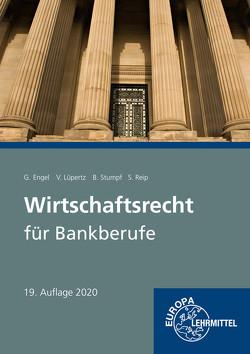 Wirtschaftsrecht für Bankberufe von Engel,  Günter, Lüpertz,  Viktor, Reip,  Stefan