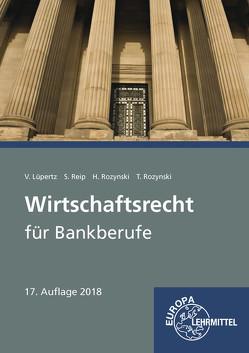 Wirtschaftsrecht für Bankberufe von Lüpertz,  Viktor, Reip,  Stefan, Rozynski,  Herbert