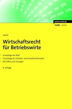 Wirtschaftsrecht für Betriebswirte von Ullrich,  Norbert