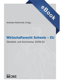 Wirtschaftsrecht Schweiz – EU von Kellerhals,  Andreas