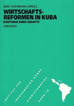 Wirtschaftsreformen in Kuba von Hoffmann,  Bert