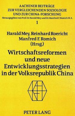 Wirtschaftsreformen und neue Entwicklungsstrategien in der Volksrepublik China von Mey,  Harald, Roericht,  Reinhard, Romich,  Manfred F.