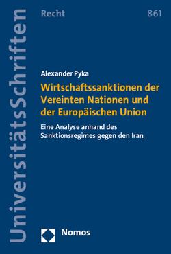 Wirtschaftssanktionen der Vereinten Nationen und der Europäischen Union von Pyka,  Alexander