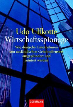 Wirtschaftsspionage von Ulfkotte,  Udo