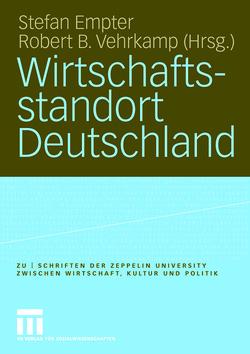 Wirtschaftsstandort Deutschland von Empter,  Stefan, Vehrkamp,  Robert B