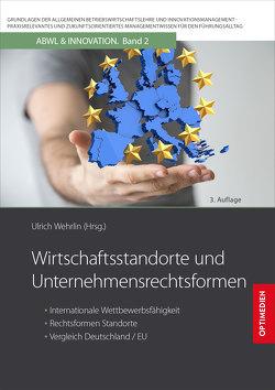 Wirtschaftsstandorte und Unternehmensrechtsformen von Prof. Dr. Dr. h.c. Wehrlin,  Ulrich