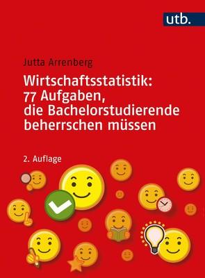 Wirtschaftsstatistik: 77 Aufgaben, die Bachelorstudierende beherrschen müssen von Arrenberg,  Jutta