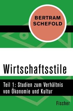Wirtschaftsstile von Schefold,  Bertram