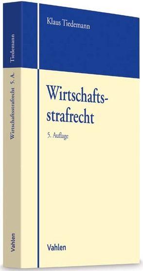 Wirtschaftsstrafrecht von Engelhart,  Marc, Tiedemann,  Klaus