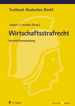 Wirtschaftsstrafrecht von Saliger,  Frank, Saucken,  Alexander von von
