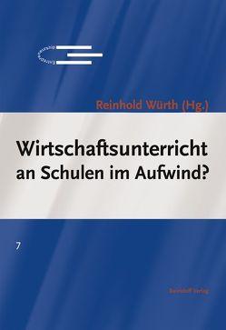 Wirtschaftsunterricht an Schulen im Aufwind? von Grunder,  Hans U, Klein,  Hans J, Würth,  Reinhold