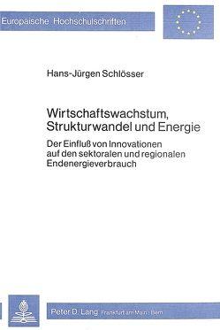 Wirtschaftswachstum, Strukturwandel und Energie von Schlösser,  Hans Jürgen
