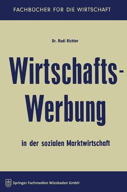 Wirtschaftswerbung in der sozialen Marktwirtschaft von Richter,  Rudi