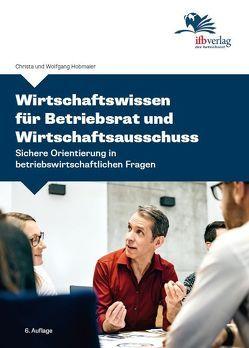Wirtschaftswissen für Betriebsrat und Wirtschaftsausschuss von Hobmaier,  Christa, Hobmaier,  Wolfgang