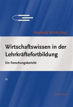 Wirtschaftswissen in der Lehrkräftefortbildung von Götz,  Patricia, Grunder,  Hans U, Obermann,  Christian, Obermann,  Jacqueline, Würth,  Reinhold