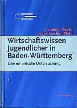 Wirtschaftswissen Jugendlicher in Baden-Württemberg von Klein,  Hans J, Würth,  Reinhold
