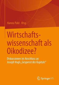 Wirtschaftswissenschaft als Oikodizee? von Pahl,  Hanno, Sparsam,  Jan