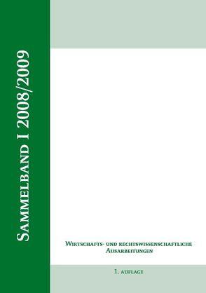 Wirtschaftswissenschaftliche Ausarbeitung, Sammelband I von Egli,  J., Hens,  St., Kessel,  Chr., Oppermann,  K., Schäfer,  K.