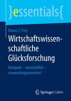 Wirtschaftswissenschaftliche Glücksforschung von Frey,  Bruno S.