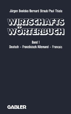 Wirtschaftswörterbuch / Dictionnaire Économique von Boelcke,  J., Straub,  B., Thiele,  P.