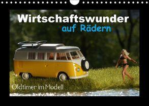 Wirtschaftswunder auf Rädern – Oldtimer im Modell (Wandkalender 2018 DIN A4 quer) von Huschka,  Klaus-Peter